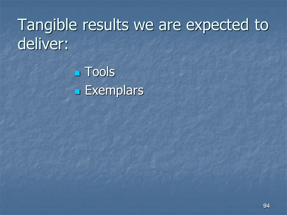Tangible results we are expected to deliver: