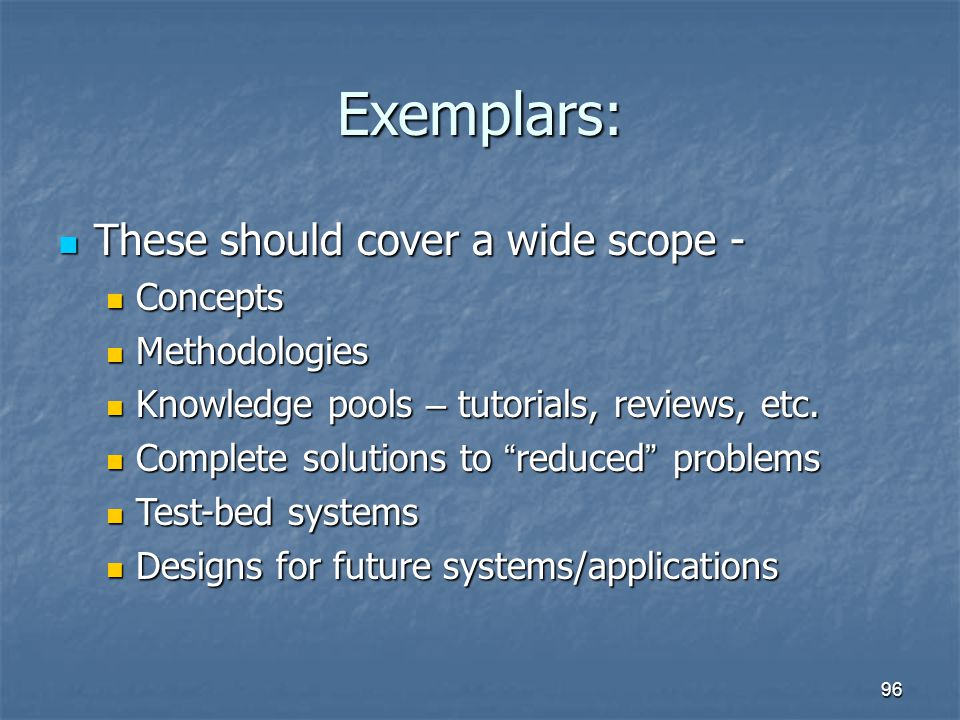 Exemplars: These should cover a wide scope - Concepts Methodologies