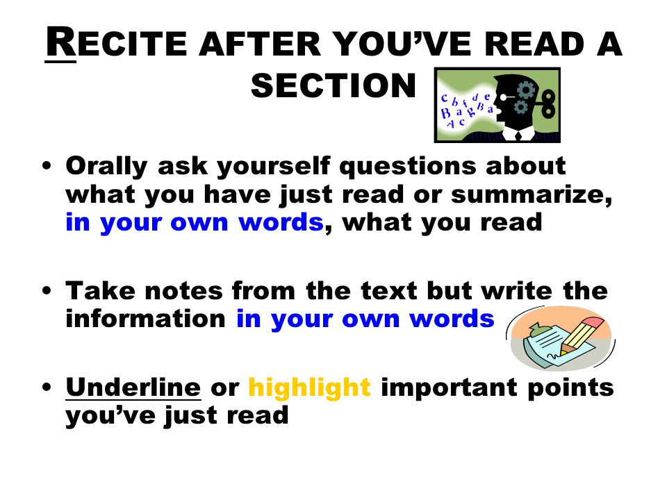 RECITE AFTER YOU'VE READ A SECTION