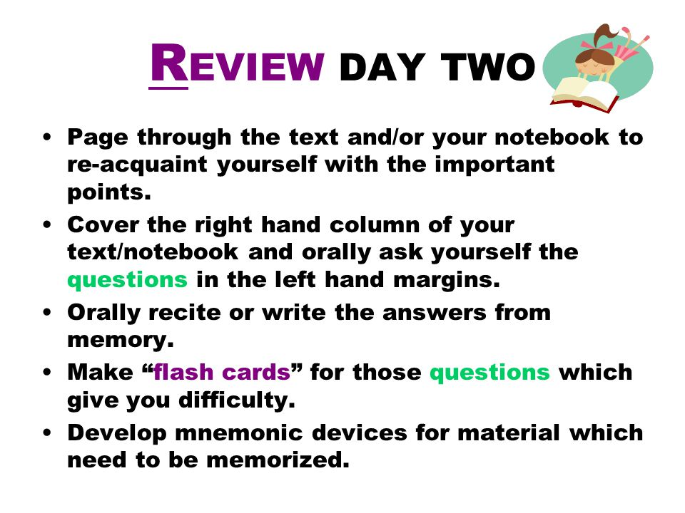 REVIEW DAY TWO Page through the text and/or your notebook to re-acquaint yourself with the important points.