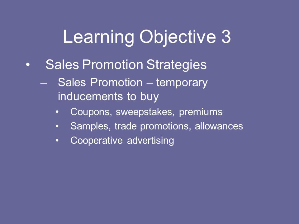 Learning Objective 3 Sales Promotion Strategies