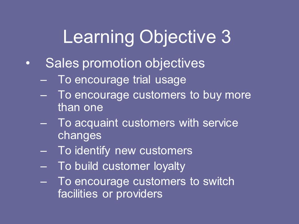 Learning Objective 3 Sales promotion objectives