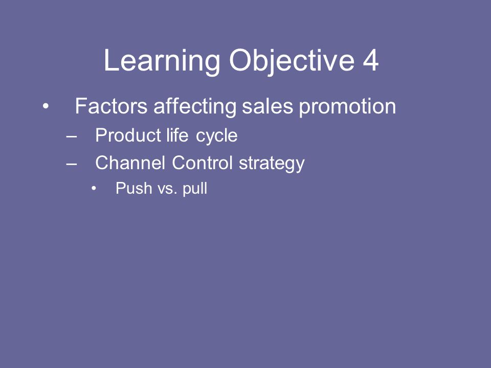 Learning Objective 4 Factors affecting sales promotion