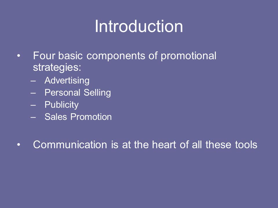 Introduction Four basic components of promotional strategies: