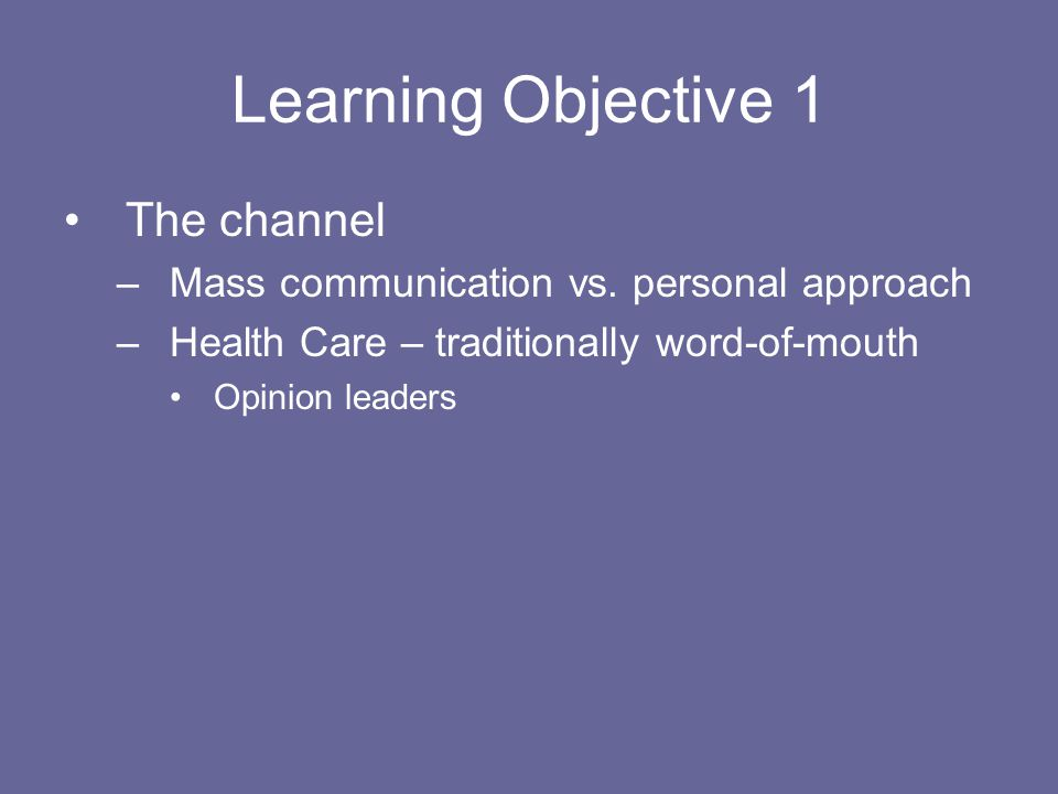 Learning Objective 1 The channel