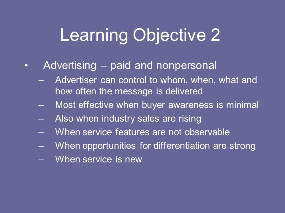 Learning Objective 2 Advertising – paid and nonpersonal