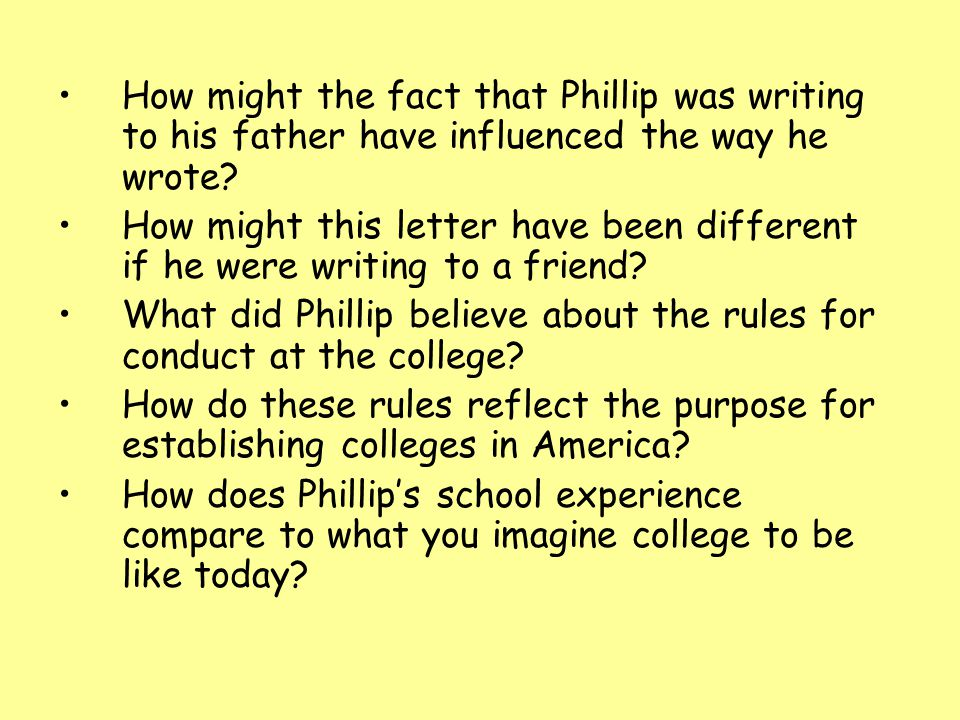 How might the fact that Phillip was writing to his father have influenced the way he wrote