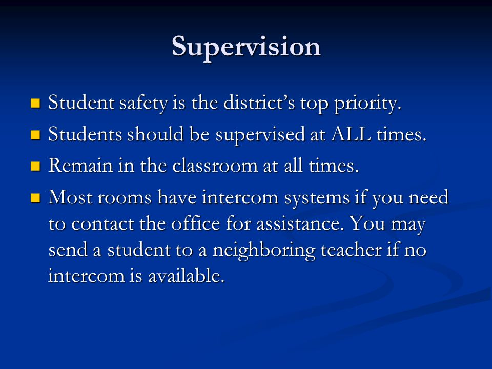 Supervision Student safety is the district's top priority.