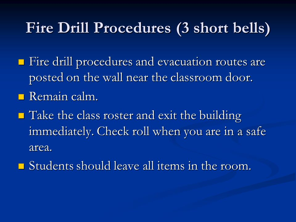 Fire Drill Procedures (3 short bells)