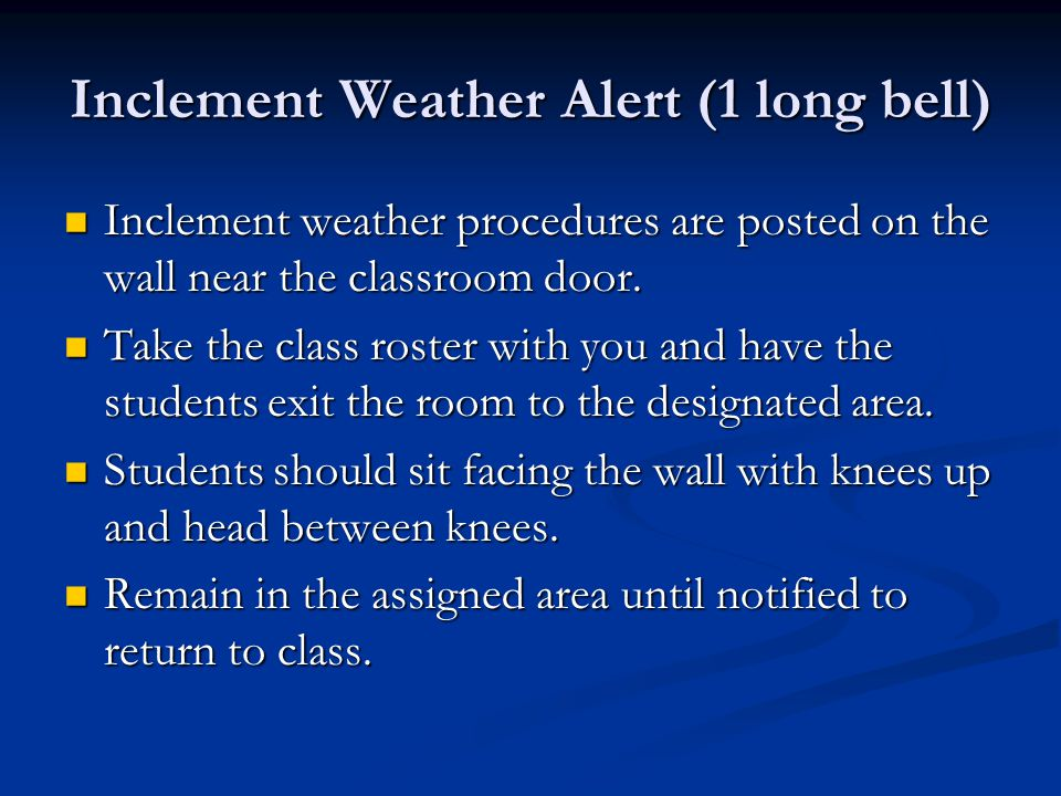 Inclement Weather Alert (1 long bell)