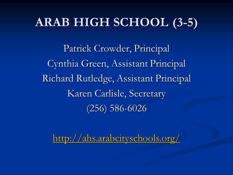 ARAB HIGH SCHOOL (3-5) Patrick Crowder, Principal