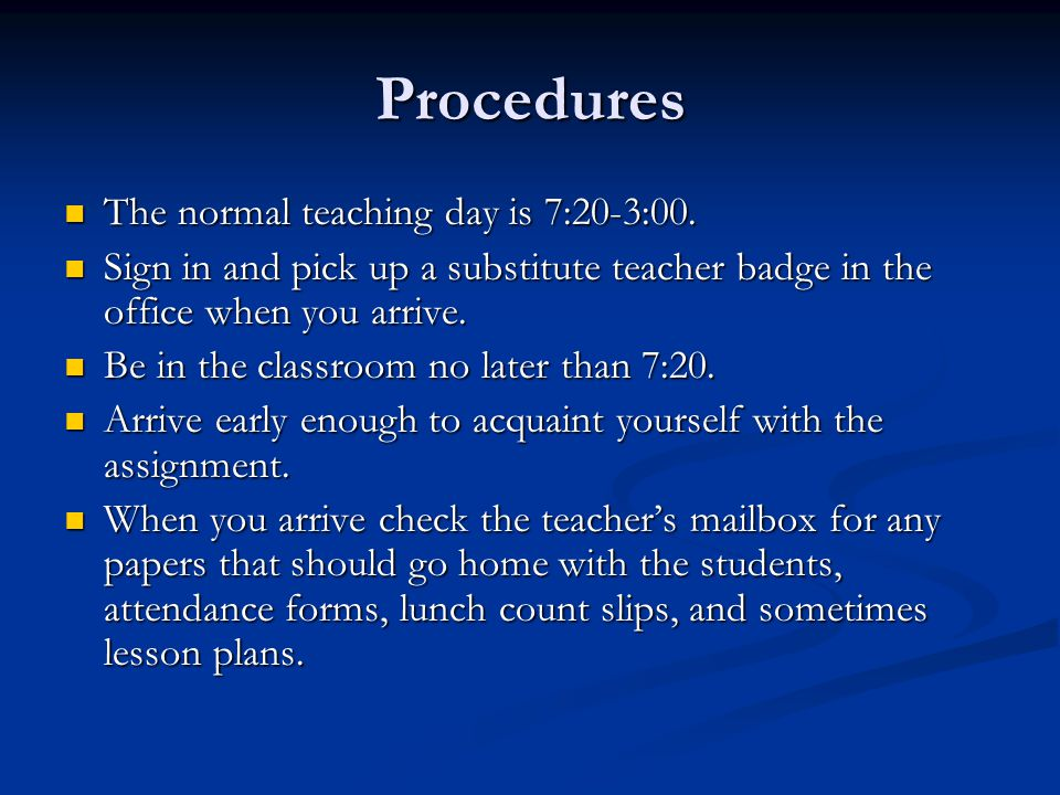 Procedures The normal teaching day is 7:20-3:00.