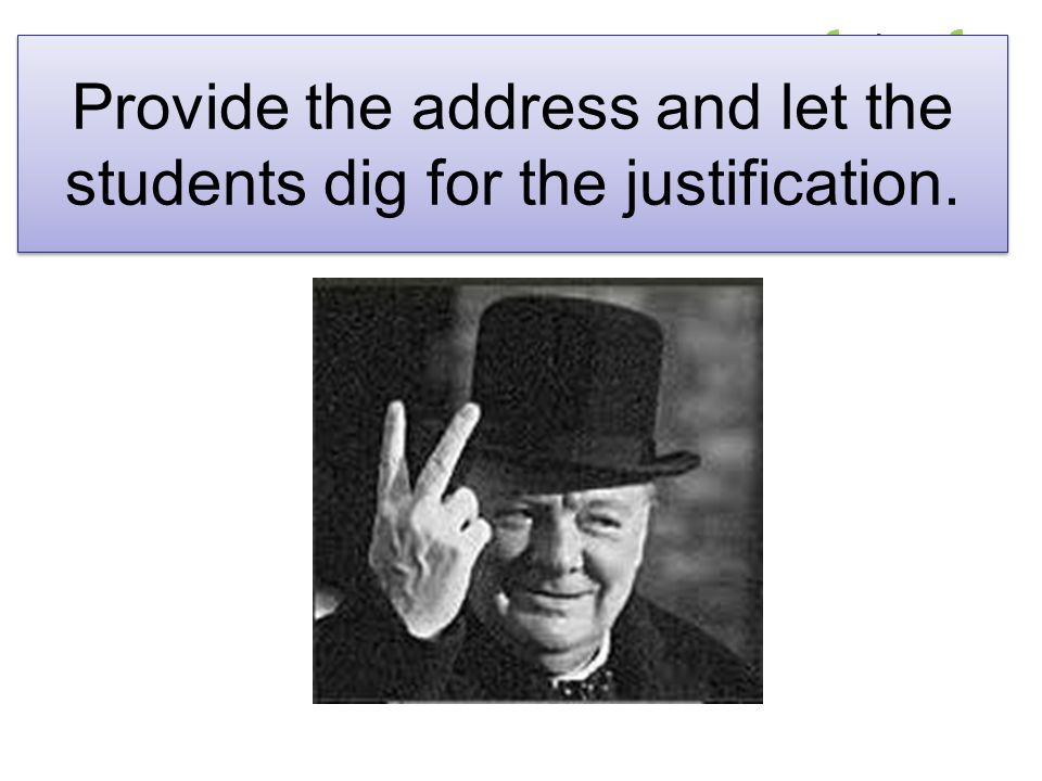 Provide the address and let the students dig for the justification.