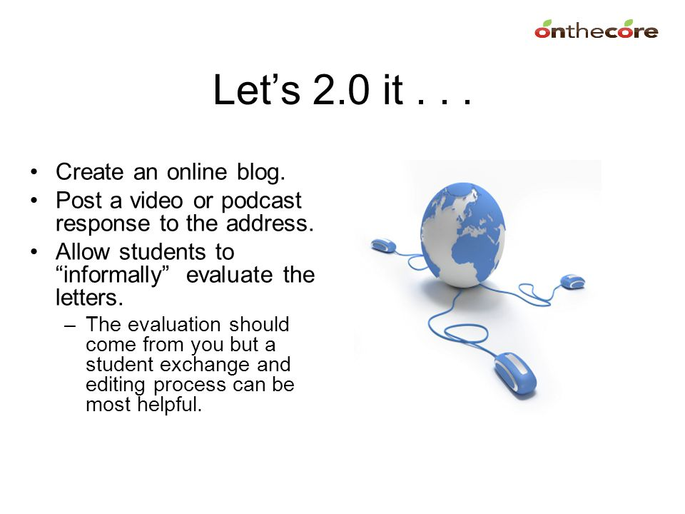 Let's 2.0 it . . . Create an online blog.