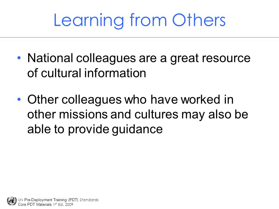Learning from Others National colleagues are a great resource of cultural information.