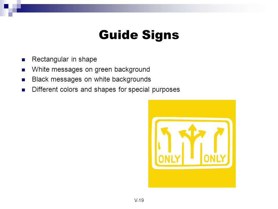 Guide Signs Rectangular in shape White messages on green background