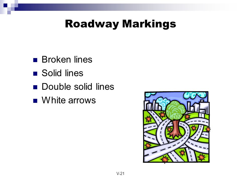 Roadway Markings Broken lines Solid lines Double solid lines