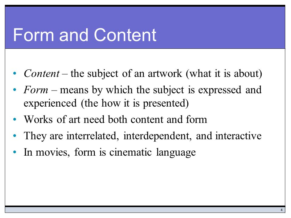 Form and Content Content – the subject of an artwork (what it is about)