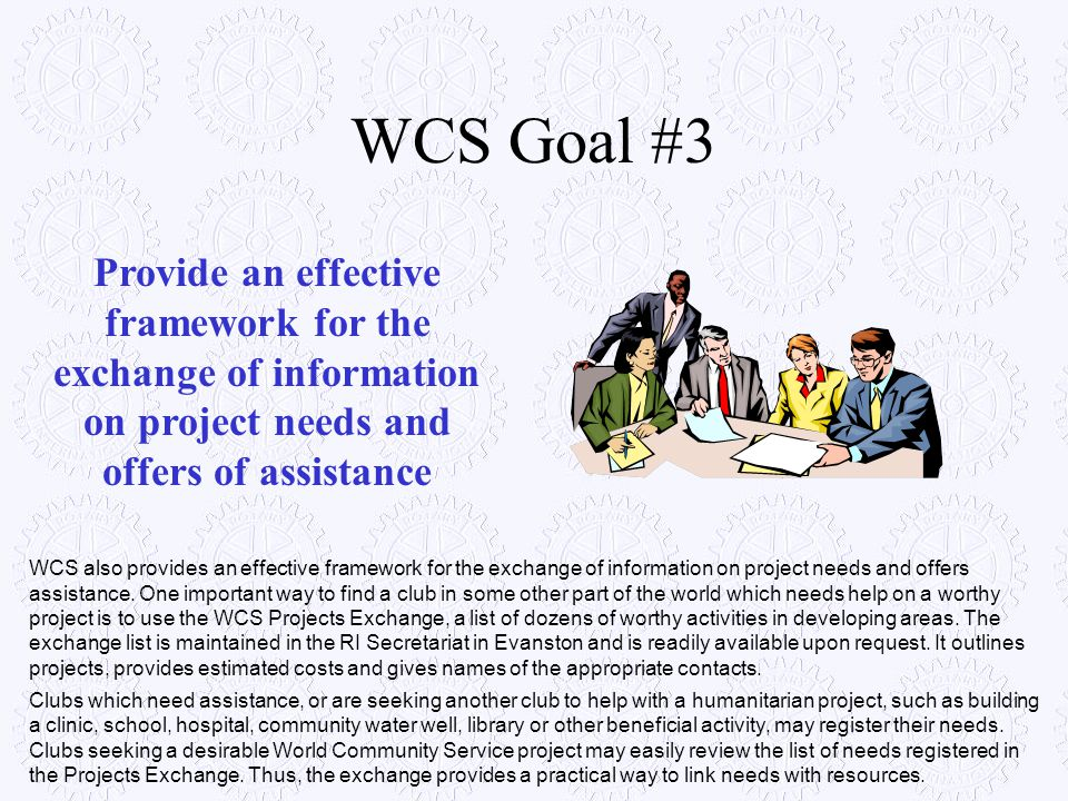 WCS Goal #3 Provide an effective framework for the exchange of information on project needs and offers of assistance.
