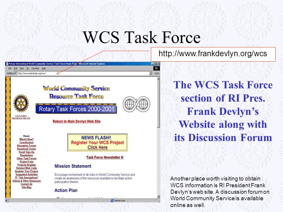 WCS Task Force http://www.frankdevlyn.org/wcs. The WCS Task Force section of RI Pres. Frank Devlyn's Website along with its Discussion Forum.