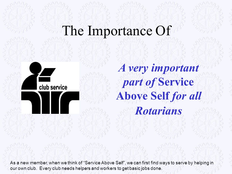 A very important part of Service Above Self for all Rotarians