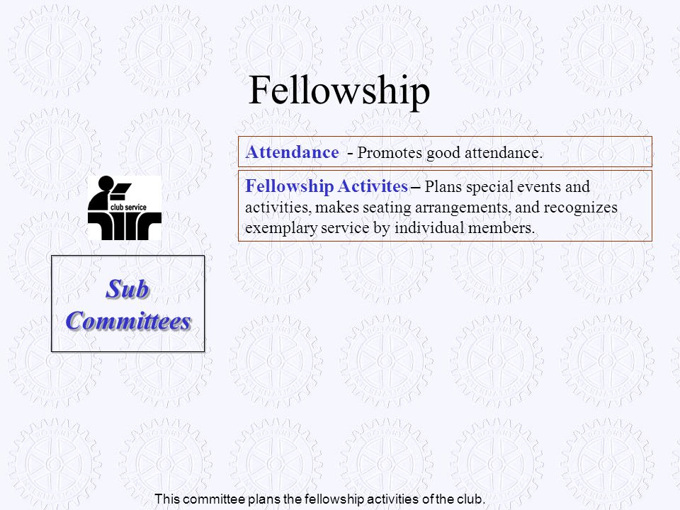 This committee plans the fellowship activities of the club.