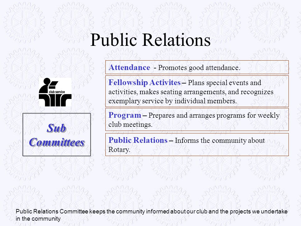 Public Relations Sub Committees Attendance - Promotes good attendance.