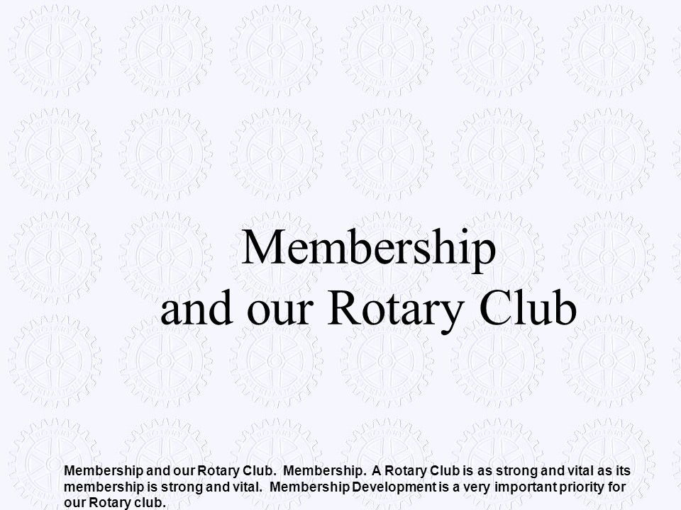 Membership and our Rotary Club