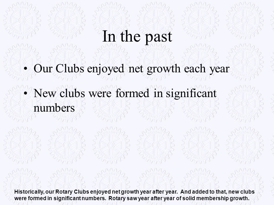 In the past Our Clubs enjoyed net growth each year