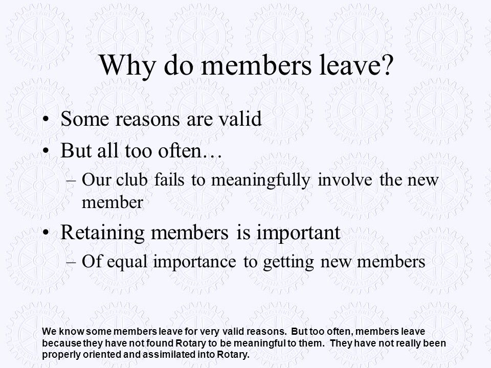 Why do members leave Some reasons are valid But all too often…