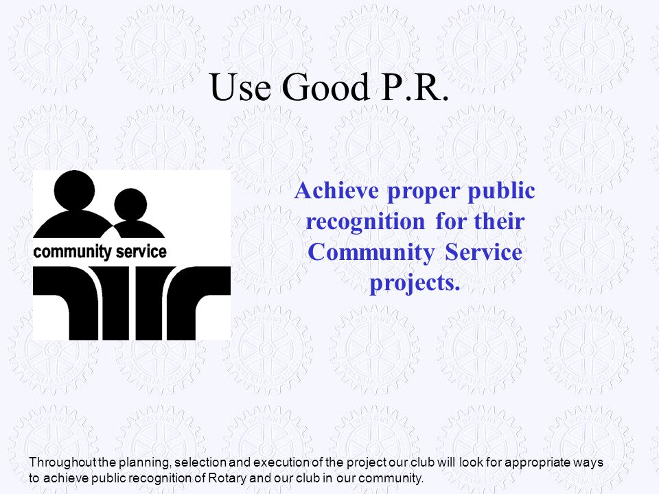 Achieve proper public recognition for their Community Service