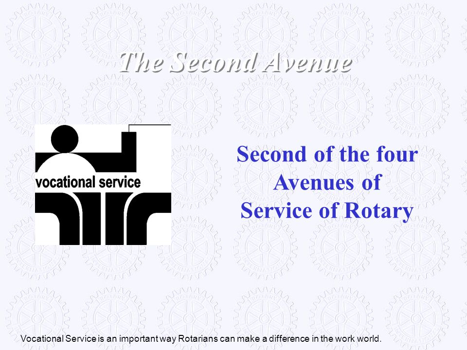 The Second Avenue Second of the four Avenues of Service of Rotary