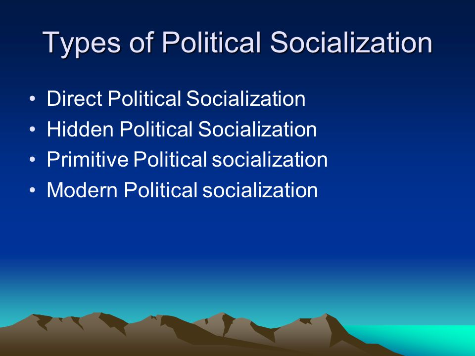 Types of Political Socialization