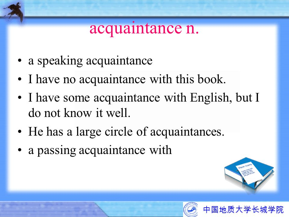 acquaintance n. a speaking acquaintance
