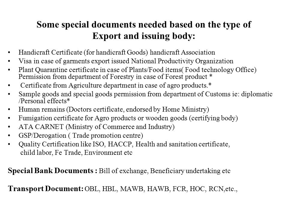 Some special documents needed based on the type of Export and issuing body: