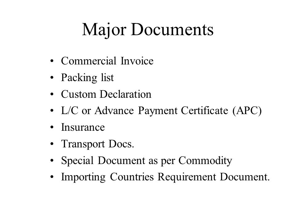 Major Documents Commercial Invoice Packing list Custom Declaration