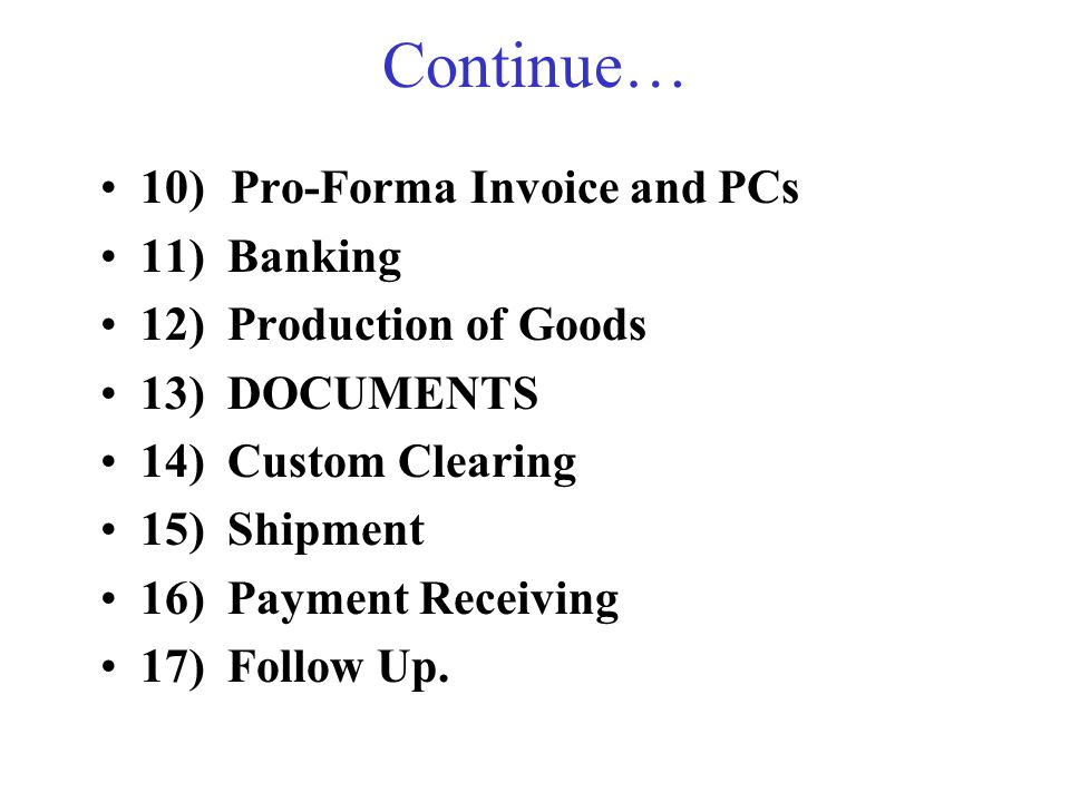 Continue… 10) Pro-Forma Invoice and PCs 11) Banking
