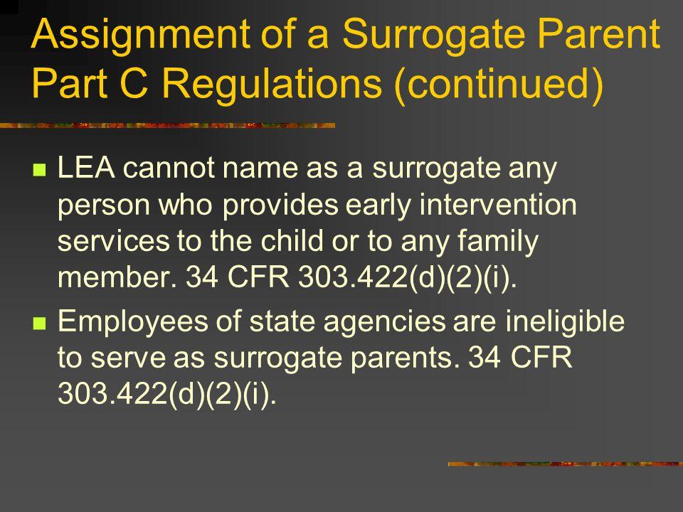 Assignment of a Surrogate Parent Part C Regulations (continued)