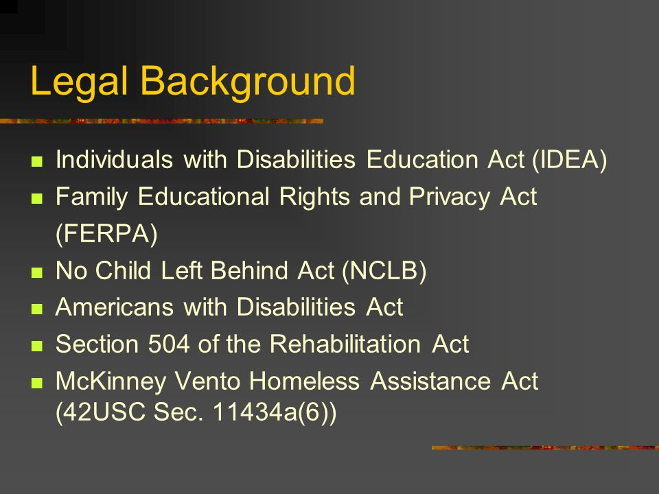 Legal Background Individuals with Disabilities Education Act (IDEA)