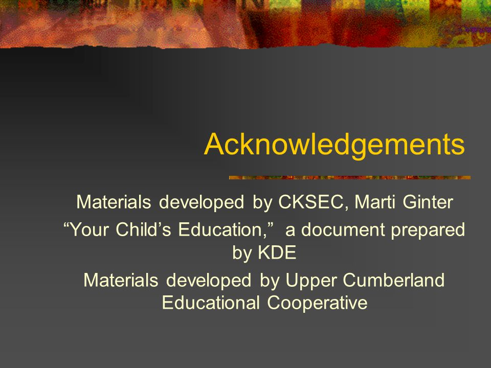 Acknowledgements Materials developed by CKSEC, Marti Ginter