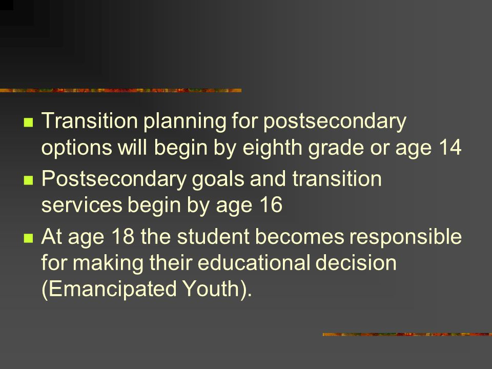 Postsecondary goals and transition services begin by age 16