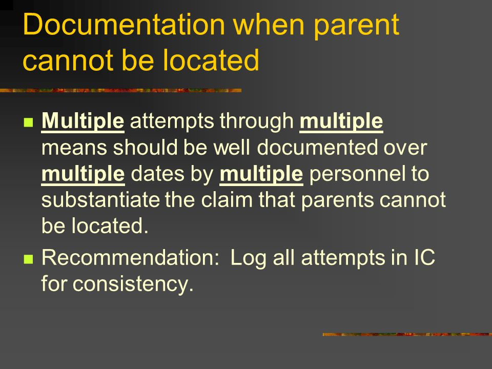 Documentation when parent cannot be located