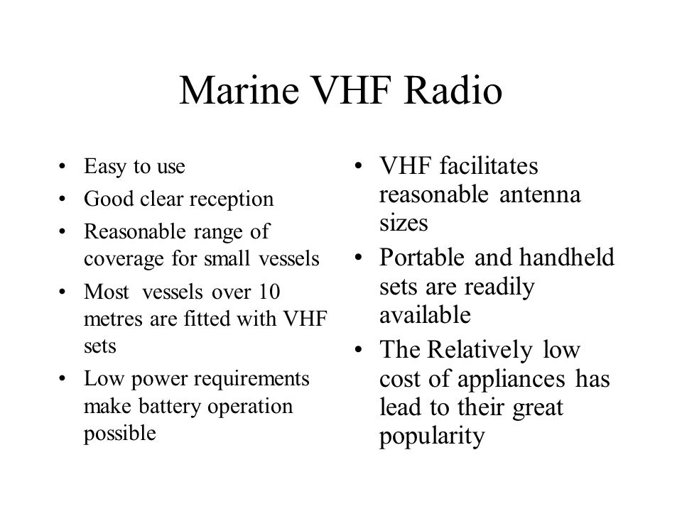 Marine VHF Radio VHF facilitates reasonable antenna sizes