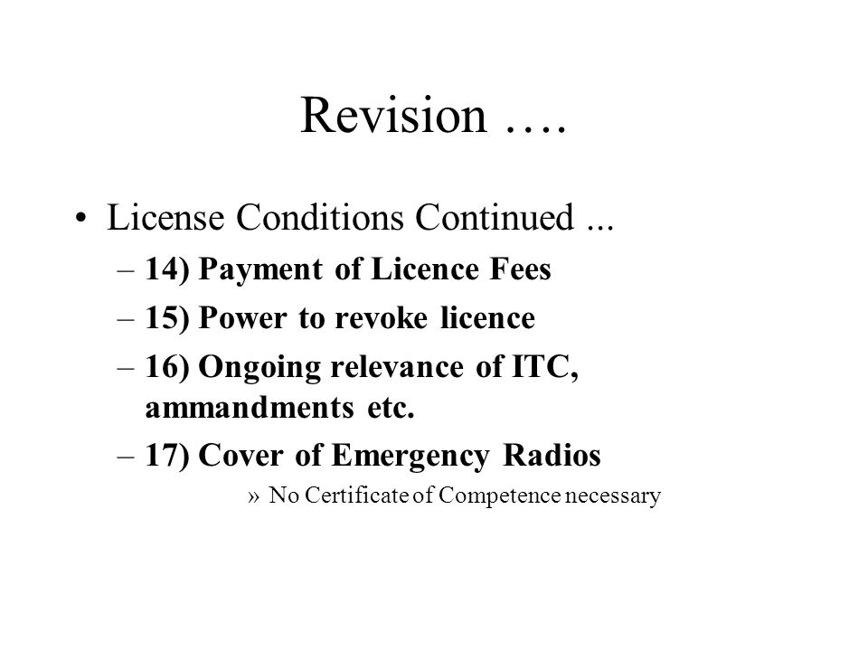 Revision …. License Conditions Continued ...