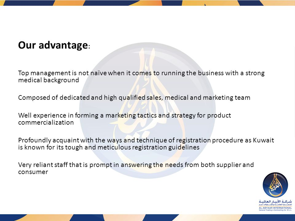 Our advantage: Top management is not naïve when it comes to running the business with a strong medical background.