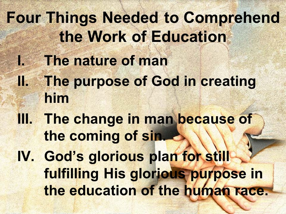 Four Things Needed to Comprehend the Work of Education