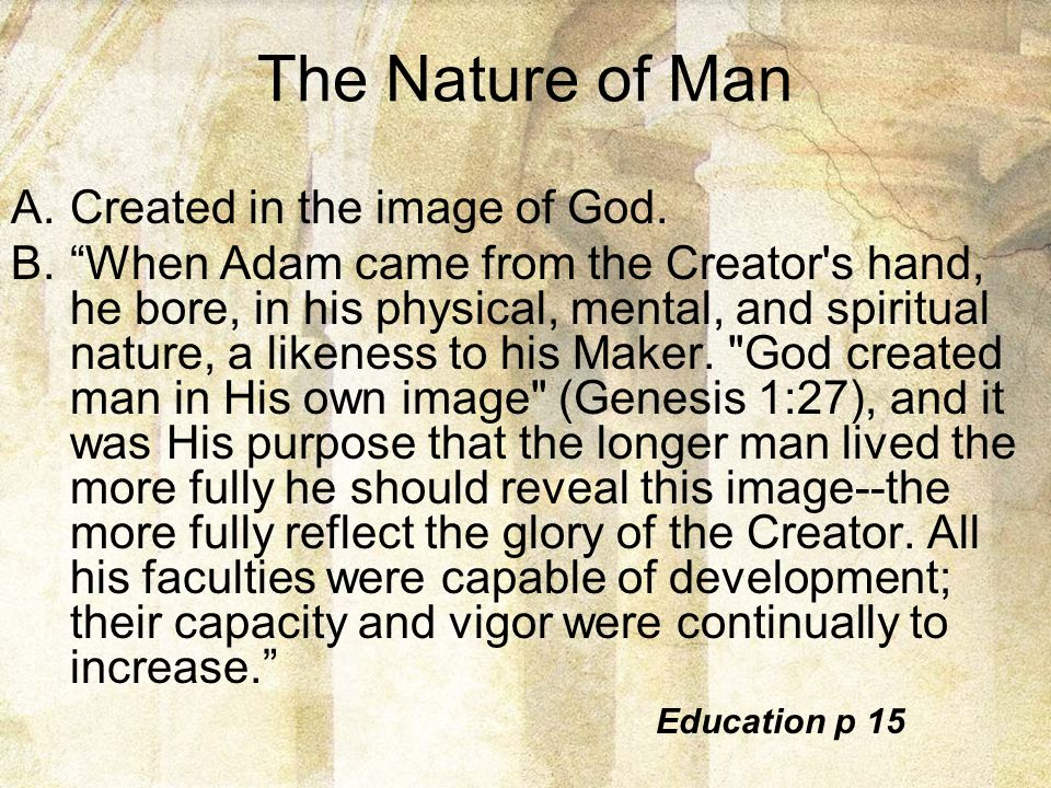 The Nature of Man Created in the image of God.
