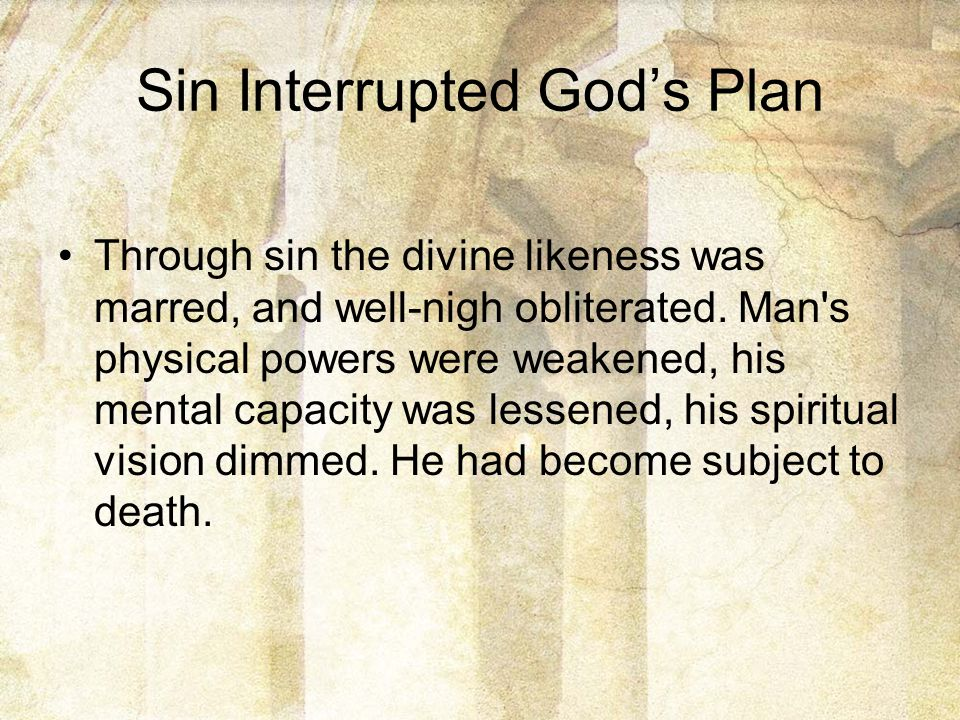 Sin Interrupted God's Plan