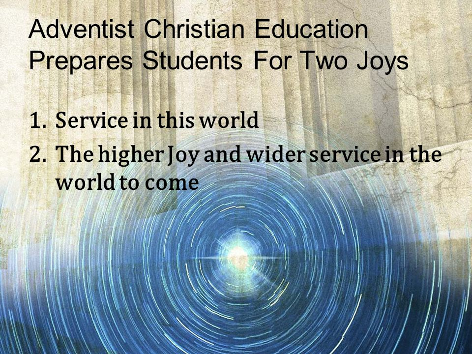 Adventist Christian Education Prepares Students For Two Joys