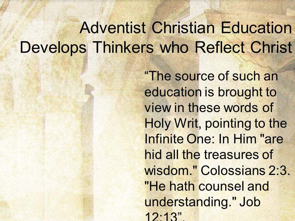 Adventist Christian Education Develops Thinkers who Reflect Christ